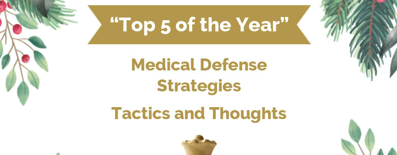 Top 5 of the Year — Medical Defense Strategies Tactics and Thoughts